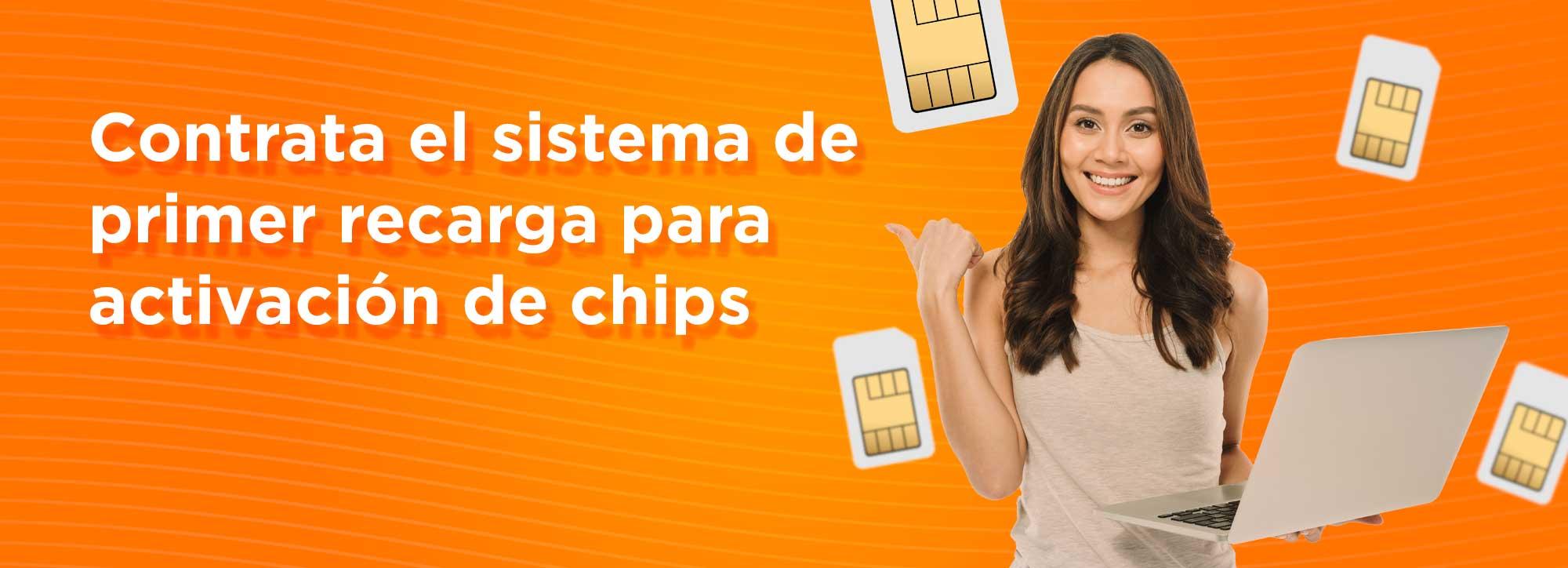 contratar un sistema en línea para facilitar la primer recarga necesaria para completar la activación de cada chip en tu lista