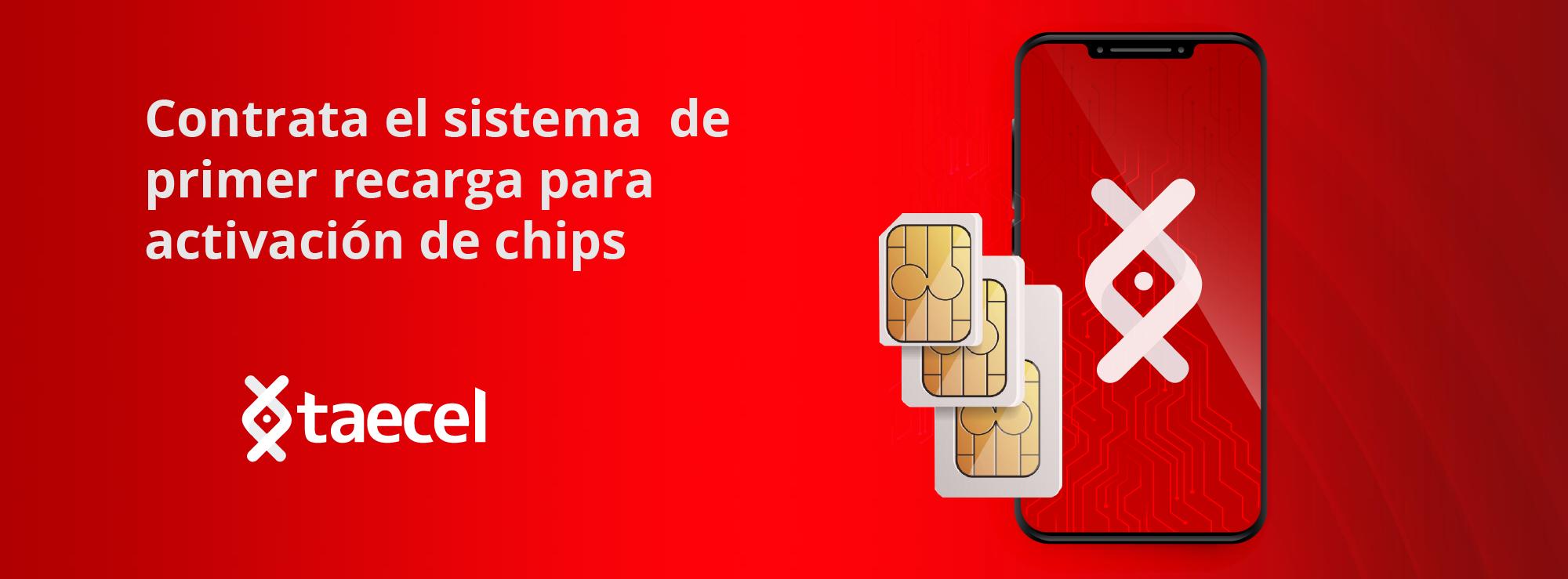 Contrata el sistema de primer recarga para activación de chips
